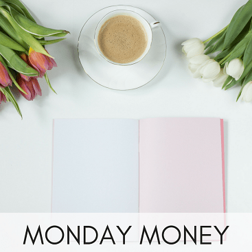 Monday Money picture with paper, tulips and cup of tea