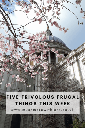 Pinterest size image of St Pauls with spring blossom for my five frivolous frugal things this week